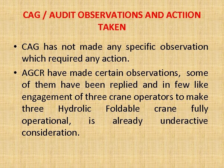 CAG / AUDIT OBSERVATIONS AND ACTIION TAKEN • CAG has not made any specific