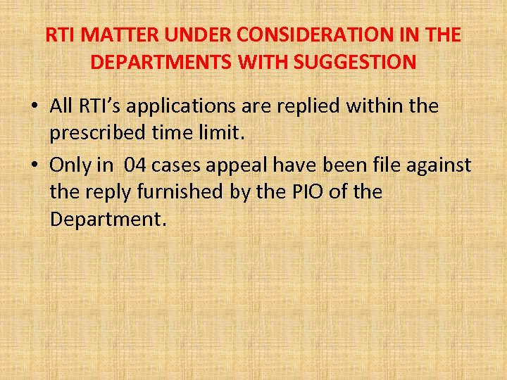 RTI MATTER UNDER CONSIDERATION IN THE DEPARTMENTS WITH SUGGESTION • All RTI's applications are