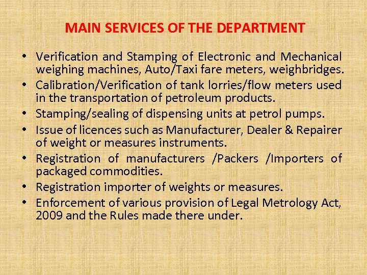 MAIN SERVICES OF THE DEPARTMENT • Verification and Stamping of Electronic and Mechanical