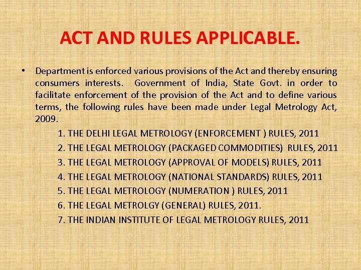 ACT AND RULES APPLICABLE. • Department is enforced various provisions of the Act and