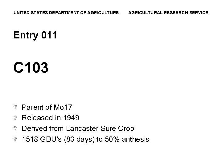 UNITED STATES DEPARTMENT OF AGRICULTURE AGRICULTURAL RESEARCH SERVICE Entry 011 C 103 Parent of