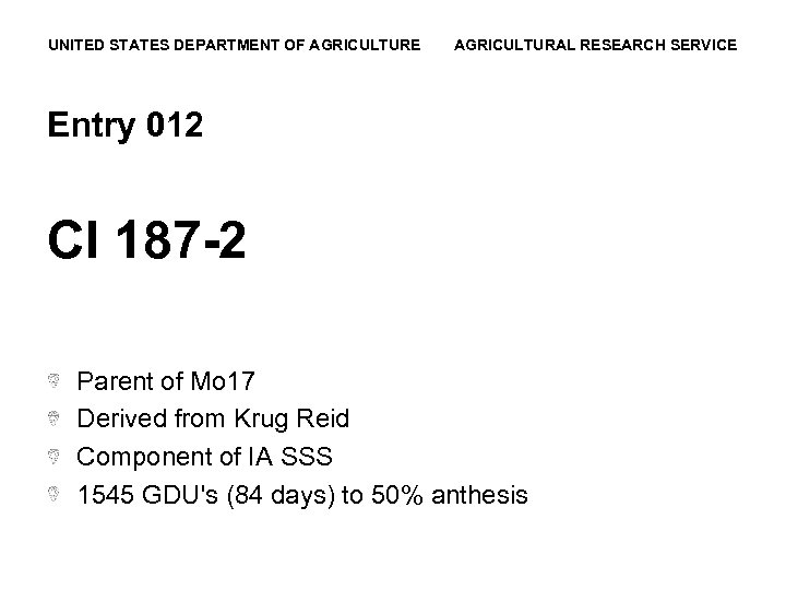UNITED STATES DEPARTMENT OF AGRICULTURE AGRICULTURAL RESEARCH SERVICE Entry 012 CI 187 -2 Parent