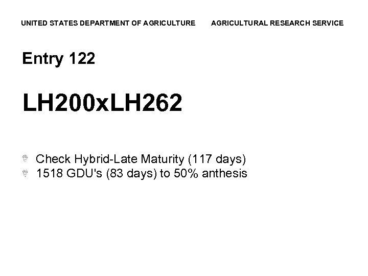 UNITED STATES DEPARTMENT OF AGRICULTURE AGRICULTURAL RESEARCH SERVICE Entry 122 LH 200 x. LH