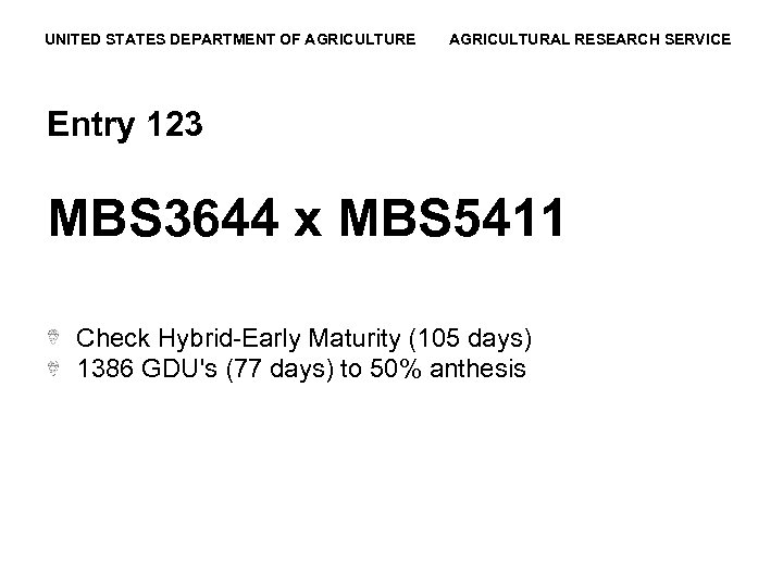 UNITED STATES DEPARTMENT OF AGRICULTURE AGRICULTURAL RESEARCH SERVICE Entry 123 MBS 3644 x MBS