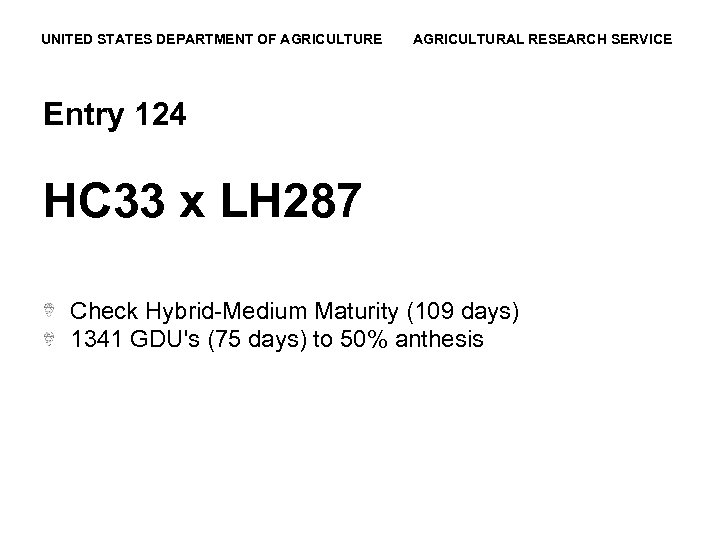 UNITED STATES DEPARTMENT OF AGRICULTURE AGRICULTURAL RESEARCH SERVICE Entry 124 HC 33 x LH