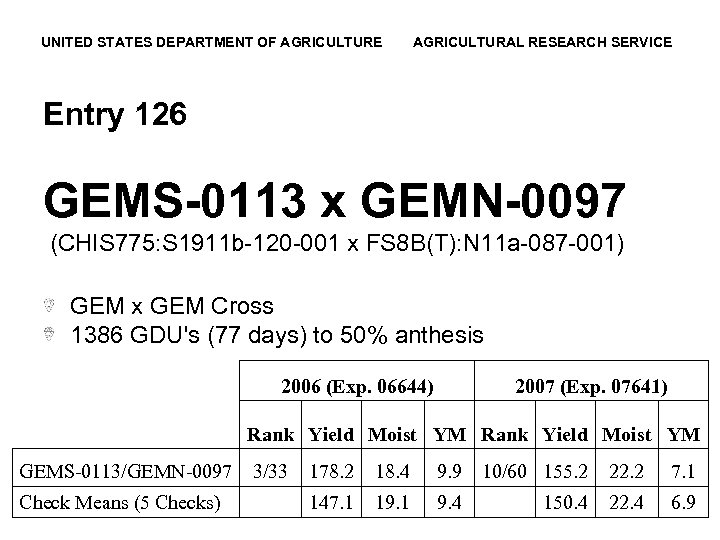 UNITED STATES DEPARTMENT OF AGRICULTURE AGRICULTURAL RESEARCH SERVICE Entry 126 GEMS-0113 x GEMN-0097 (CHIS