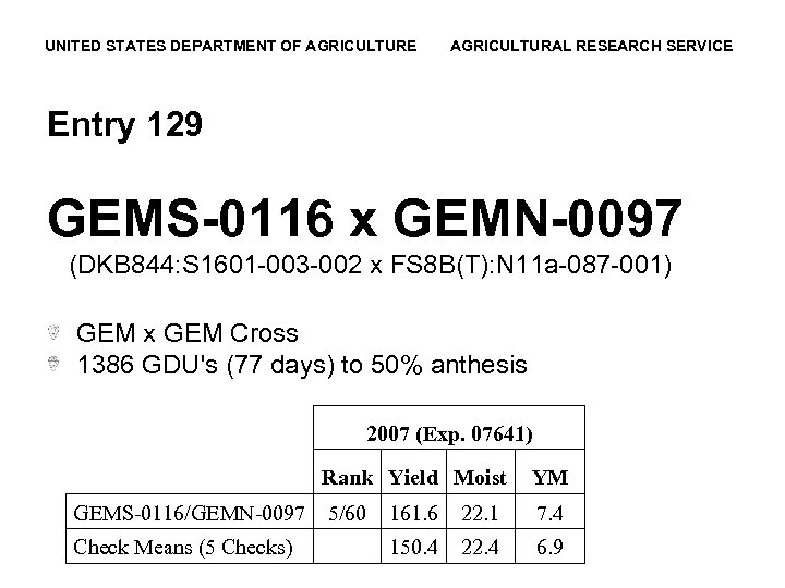 UNITED STATES DEPARTMENT OF AGRICULTURE AGRICULTURAL RESEARCH SERVICE Entry 129 GEMS-0116 x GEMN-0097 (DKB