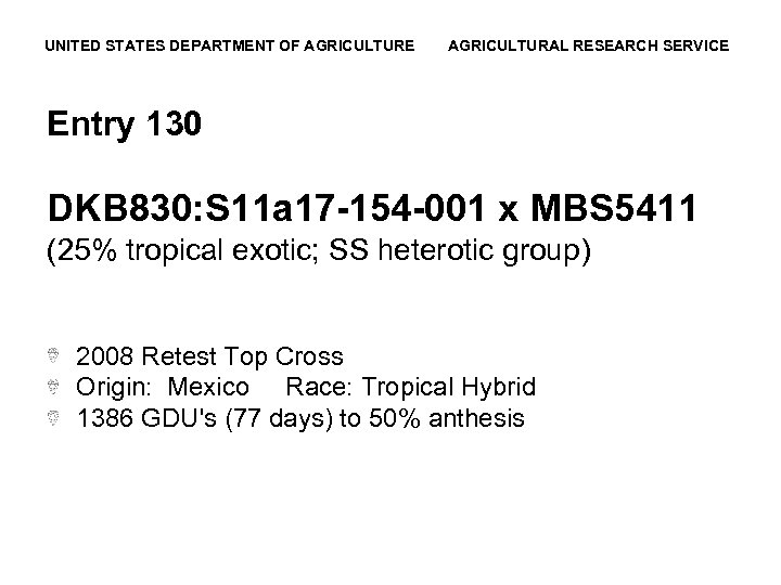 UNITED STATES DEPARTMENT OF AGRICULTURE AGRICULTURAL RESEARCH SERVICE Entry 130 DKB 830: S 11