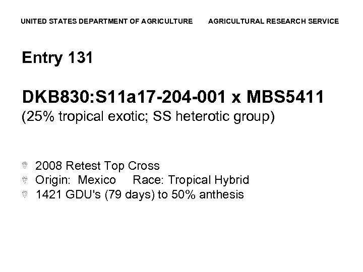 UNITED STATES DEPARTMENT OF AGRICULTURE AGRICULTURAL RESEARCH SERVICE Entry 131 DKB 830: S 11
