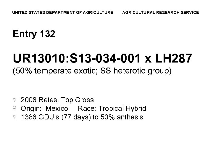 UNITED STATES DEPARTMENT OF AGRICULTURE AGRICULTURAL RESEARCH SERVICE Entry 132 UR 13010: S 13