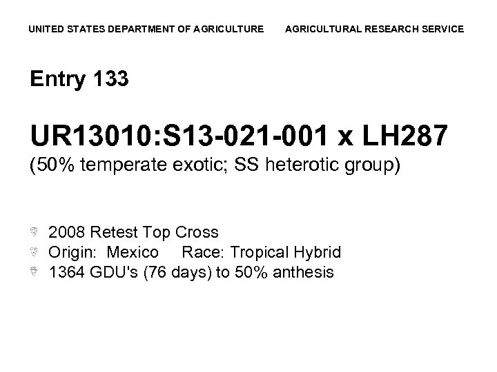 UNITED STATES DEPARTMENT OF AGRICULTURE AGRICULTURAL RESEARCH SERVICE Entry 133 UR 13010: S 13
