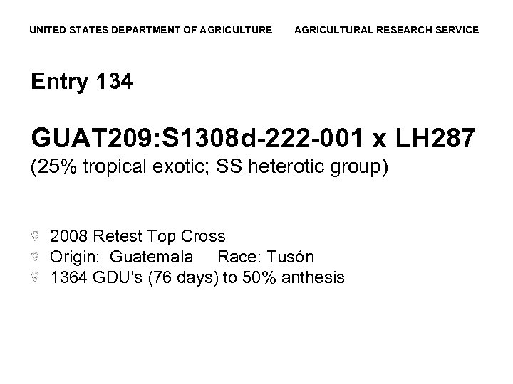 UNITED STATES DEPARTMENT OF AGRICULTURE AGRICULTURAL RESEARCH SERVICE Entry 134 GUAT 209: S 1308