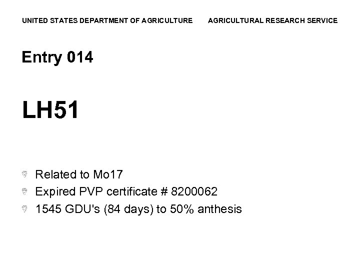 UNITED STATES DEPARTMENT OF AGRICULTURE AGRICULTURAL RESEARCH SERVICE Entry 014 LH 51 Related to