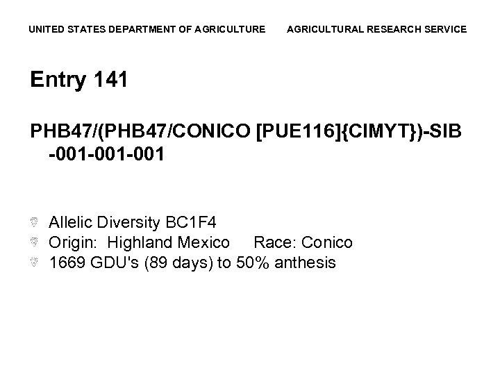UNITED STATES DEPARTMENT OF AGRICULTURE AGRICULTURAL RESEARCH SERVICE Entry 141 PHB 47/(PHB 47/CONICO [PUE