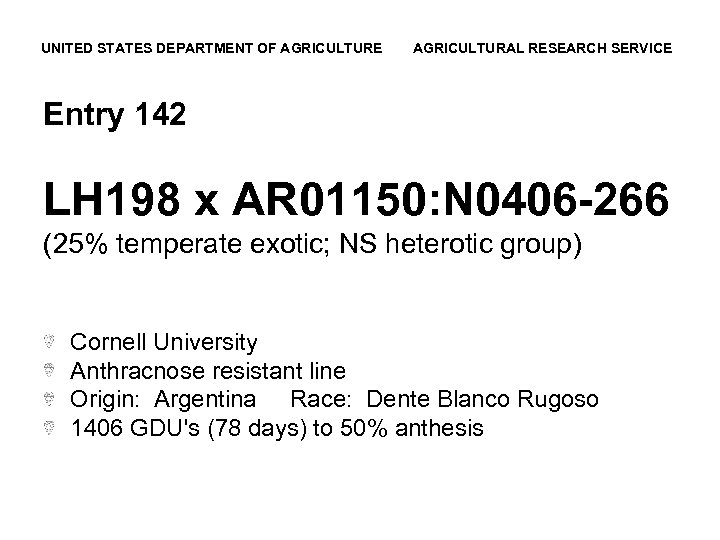 UNITED STATES DEPARTMENT OF AGRICULTURE AGRICULTURAL RESEARCH SERVICE Entry 142 LH 198 x AR