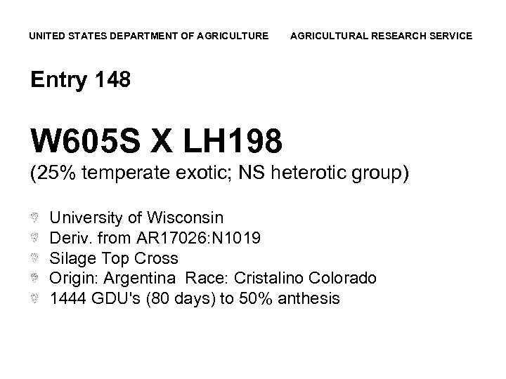 UNITED STATES DEPARTMENT OF AGRICULTURE AGRICULTURAL RESEARCH SERVICE Entry 148 W 605 S X