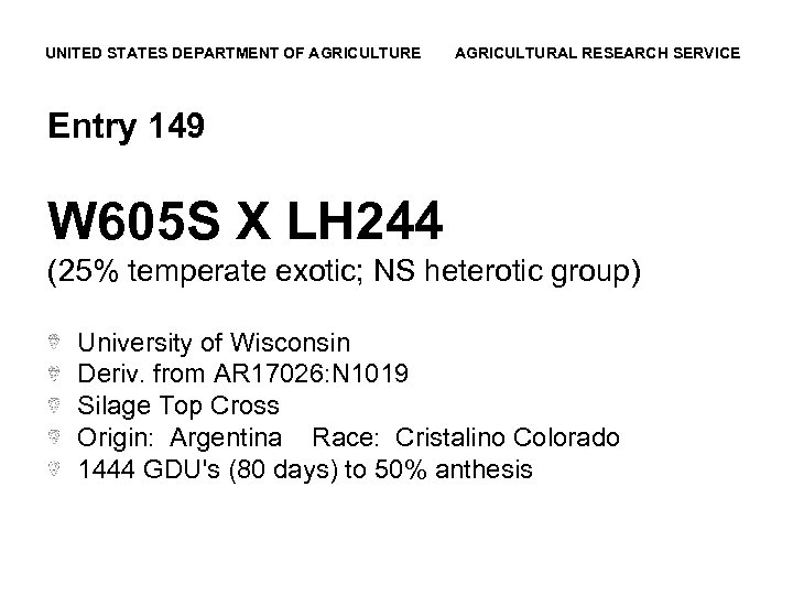 UNITED STATES DEPARTMENT OF AGRICULTURE AGRICULTURAL RESEARCH SERVICE Entry 149 W 605 S X