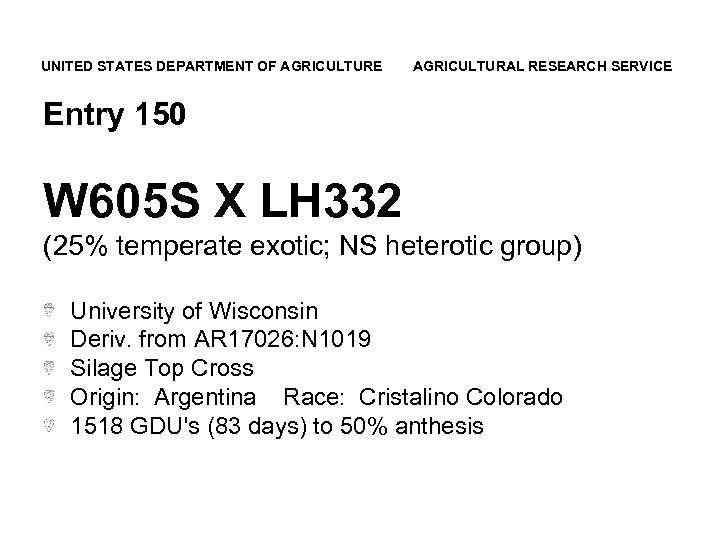UNITED STATES DEPARTMENT OF AGRICULTURE AGRICULTURAL RESEARCH SERVICE Entry 150 W 605 S X