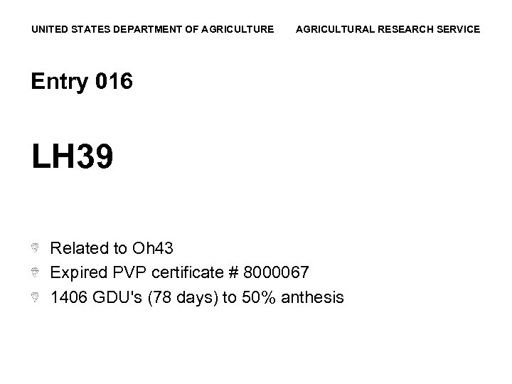 UNITED STATES DEPARTMENT OF AGRICULTURE AGRICULTURAL RESEARCH SERVICE Entry 016 LH 39 Related to