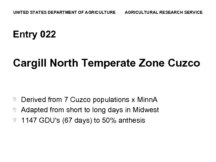 UNITED STATES DEPARTMENT OF AGRICULTURE AGRICULTURAL RESEARCH SERVICE Entry 022 Cargill North Temperate Zone