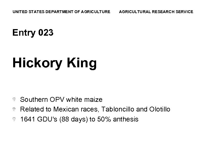 UNITED STATES DEPARTMENT OF AGRICULTURE AGRICULTURAL RESEARCH SERVICE Entry 023 Hickory King Southern OPV