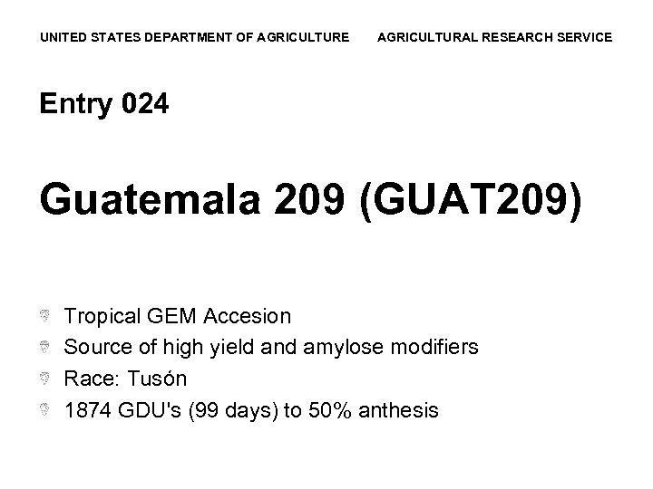 UNITED STATES DEPARTMENT OF AGRICULTURE AGRICULTURAL RESEARCH SERVICE Entry 024 Guatemala 209 (GUAT 209)