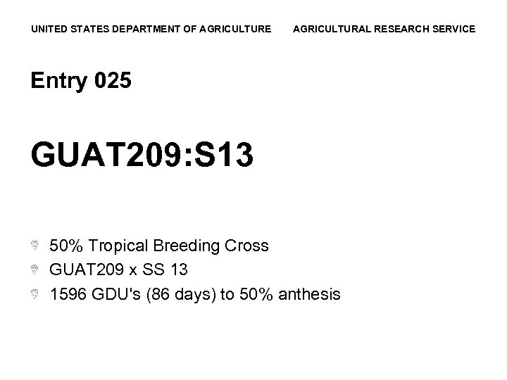 UNITED STATES DEPARTMENT OF AGRICULTURE AGRICULTURAL RESEARCH SERVICE Entry 025 GUAT 209: S 13