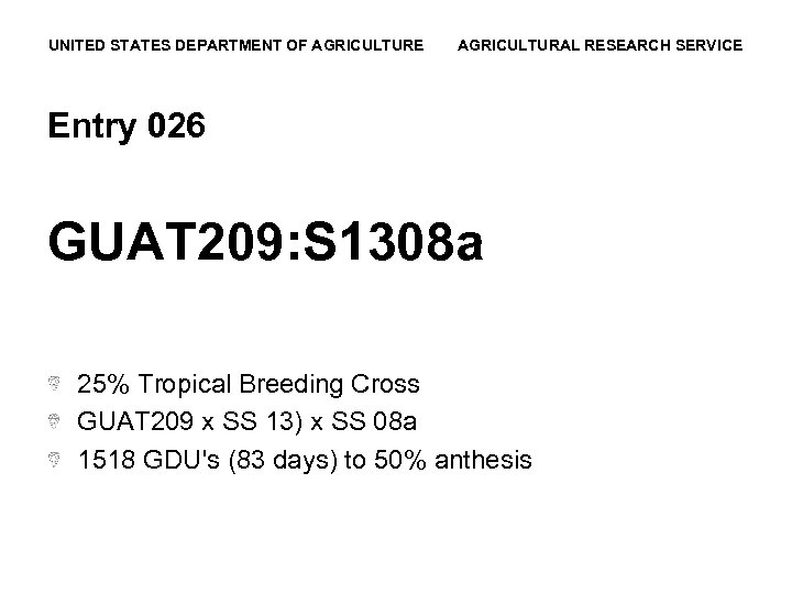 UNITED STATES DEPARTMENT OF AGRICULTURE AGRICULTURAL RESEARCH SERVICE Entry 026 GUAT 209: S 1308