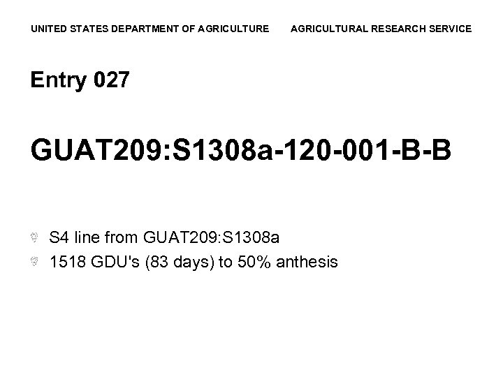 UNITED STATES DEPARTMENT OF AGRICULTURE AGRICULTURAL RESEARCH SERVICE Entry 027 GUAT 209: S 1308