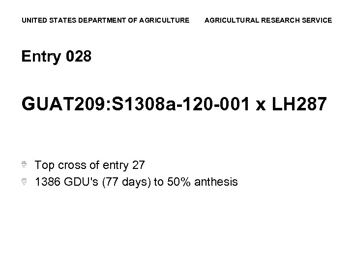 UNITED STATES DEPARTMENT OF AGRICULTURE AGRICULTURAL RESEARCH SERVICE Entry 028 GUAT 209: S 1308