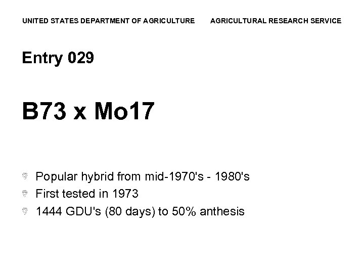 UNITED STATES DEPARTMENT OF AGRICULTURE AGRICULTURAL RESEARCH SERVICE Entry 029 B 73 x Mo