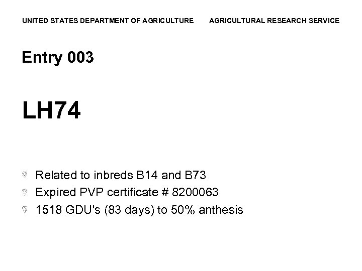 UNITED STATES DEPARTMENT OF AGRICULTURE AGRICULTURAL RESEARCH SERVICE Entry 003 LH 74 Related to