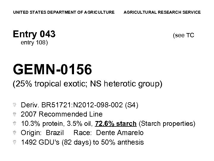 UNITED STATES DEPARTMENT OF AGRICULTURE AGRICULTURAL RESEARCH SERVICE Entry 043 (see TC entry 108)