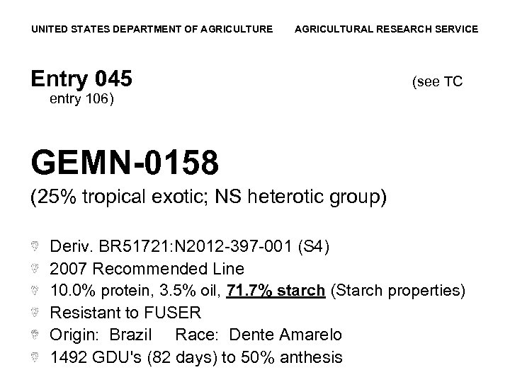 UNITED STATES DEPARTMENT OF AGRICULTURE AGRICULTURAL RESEARCH SERVICE Entry 045 (see TC entry 106)