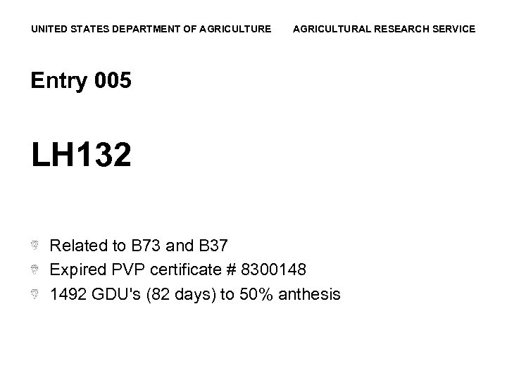 UNITED STATES DEPARTMENT OF AGRICULTURE AGRICULTURAL RESEARCH SERVICE Entry 005 LH 132 Related to