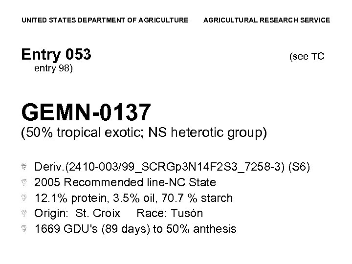 UNITED STATES DEPARTMENT OF AGRICULTURE AGRICULTURAL RESEARCH SERVICE Entry 053 (see TC entry 98)