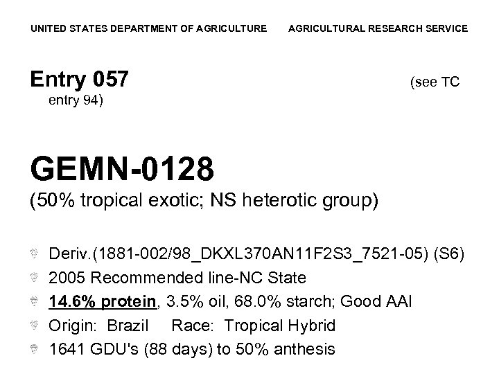 UNITED STATES DEPARTMENT OF AGRICULTURE AGRICULTURAL RESEARCH SERVICE Entry 057 (see TC entry 94)