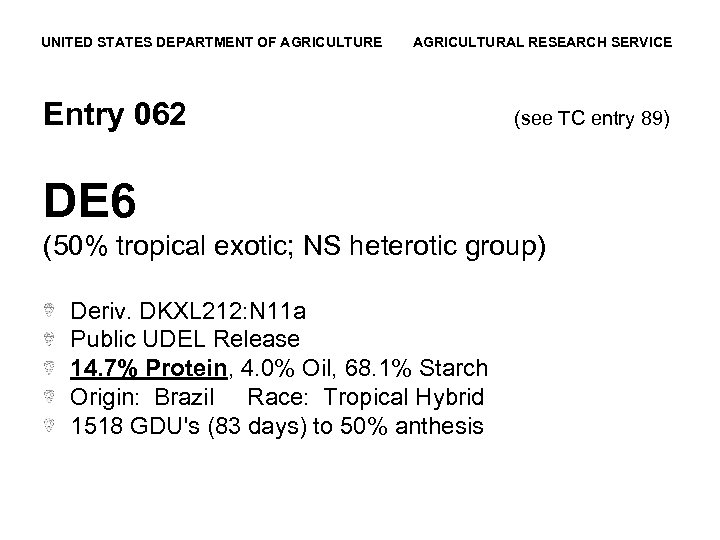 UNITED STATES DEPARTMENT OF AGRICULTURE AGRICULTURAL RESEARCH SERVICE Entry 062 (see TC entry 89)