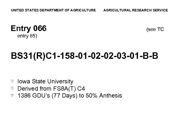 UNITED STATES DEPARTMENT OF AGRICULTURE AGRICULTURAL RESEARCH SERVICE Entry 066 (see TC entry 85)