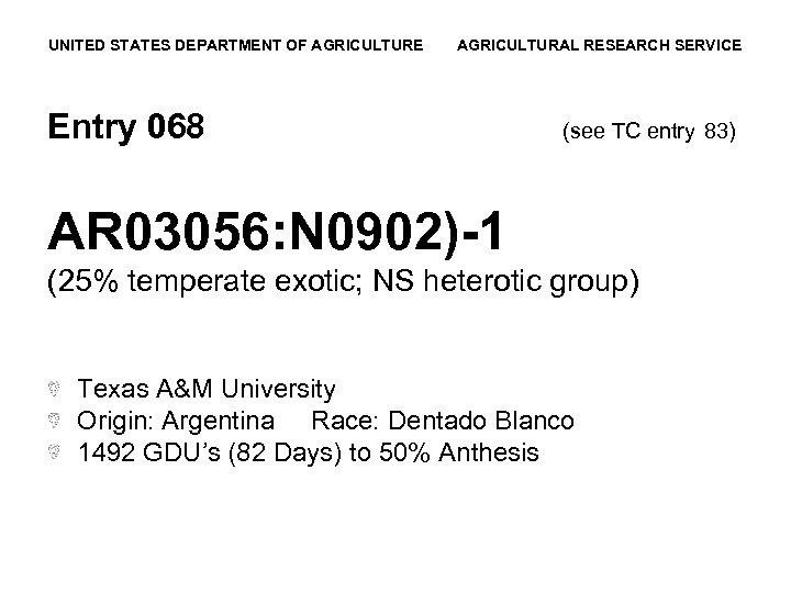 UNITED STATES DEPARTMENT OF AGRICULTURE AGRICULTURAL RESEARCH SERVICE Entry 068 (see TC entry 83)