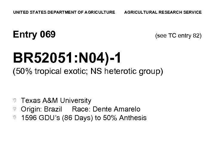 UNITED STATES DEPARTMENT OF AGRICULTURE AGRICULTURAL RESEARCH SERVICE Entry 069 (see TC entry 82)