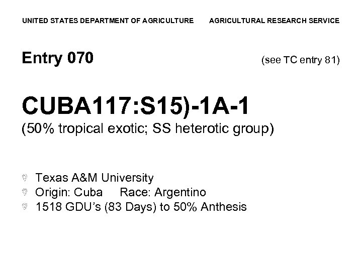 UNITED STATES DEPARTMENT OF AGRICULTURE AGRICULTURAL RESEARCH SERVICE Entry 070 (see TC entry 81)