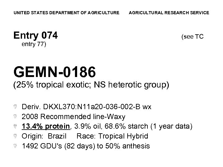 UNITED STATES DEPARTMENT OF AGRICULTURE AGRICULTURAL RESEARCH SERVICE Entry 074 (see TC entry 77)