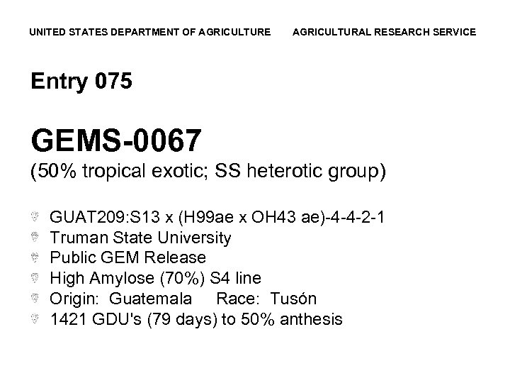 UNITED STATES DEPARTMENT OF AGRICULTURE AGRICULTURAL RESEARCH SERVICE Entry 075 GEMS-0067 (50% tropical exotic;