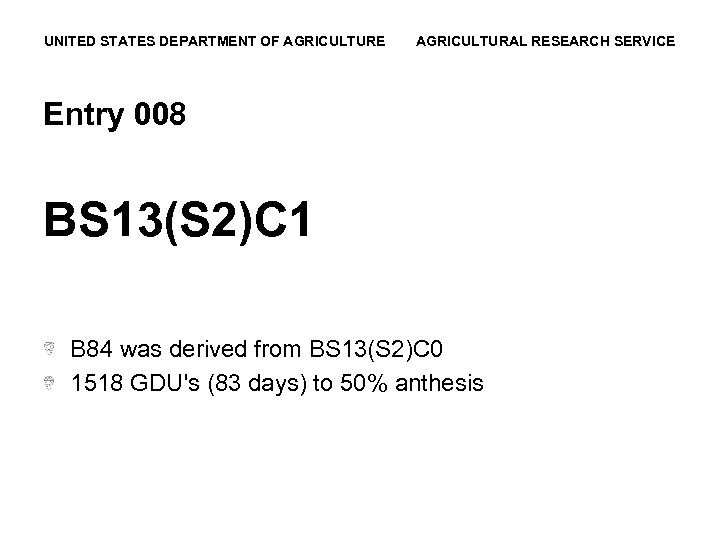 UNITED STATES DEPARTMENT OF AGRICULTURE AGRICULTURAL RESEARCH SERVICE Entry 008 BS 13(S 2)C 1