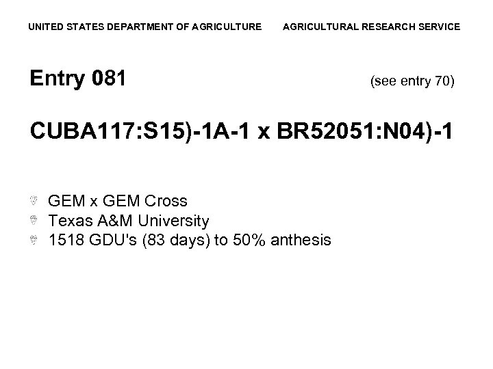 UNITED STATES DEPARTMENT OF AGRICULTURE AGRICULTURAL RESEARCH SERVICE Entry 081 (see entry 70) CUBA