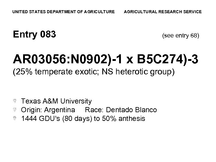 UNITED STATES DEPARTMENT OF AGRICULTURE AGRICULTURAL RESEARCH SERVICE Entry 083 (see entry 68) AR