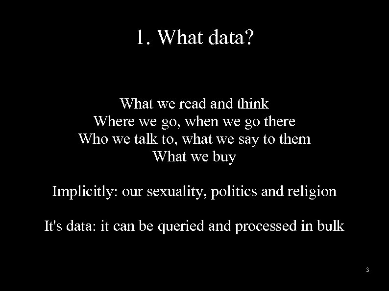 1. What data? What we read and think Where we go, when we go