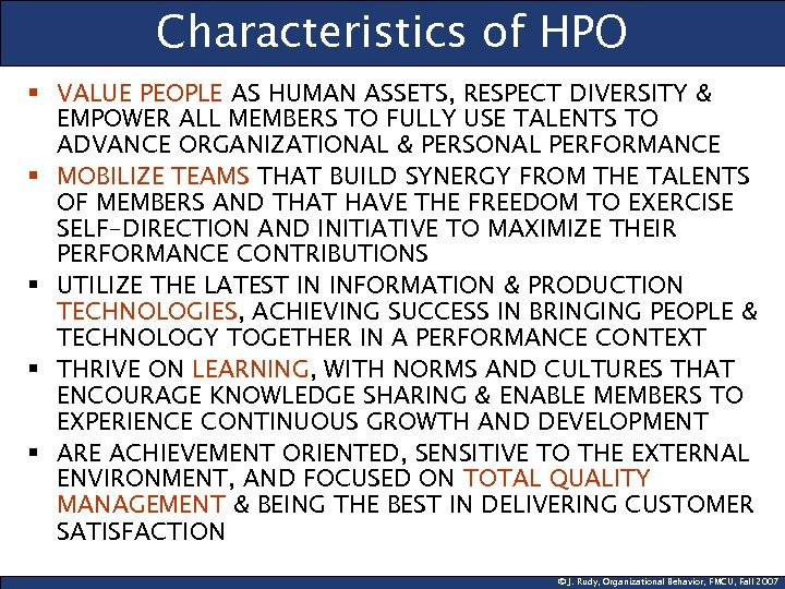 Characteristics of HPO § VALUE PEOPLE AS HUMAN ASSETS, RESPECT DIVERSITY & EMPOWER ALL