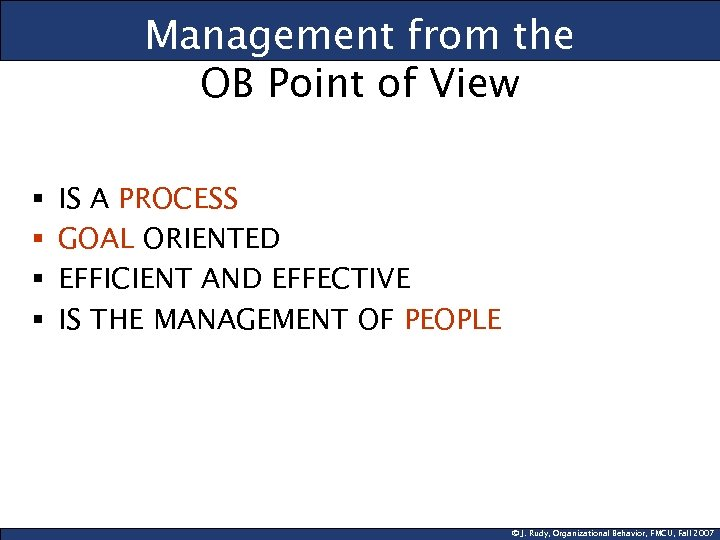 Management from the OB Point of View § § IS A PROCESS GOAL ORIENTED